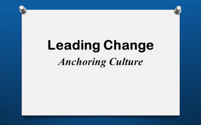 Leading Change: Anchoring Culture