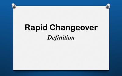 Rapid Changeover Definition