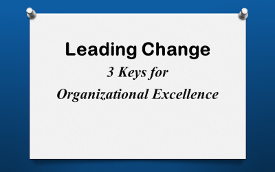 Leading Change: 3 Keys for Organizational Excellence