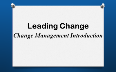 Leading Change: Change Management Introduction