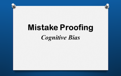 Mistake Proofing: Cognitive Bias
