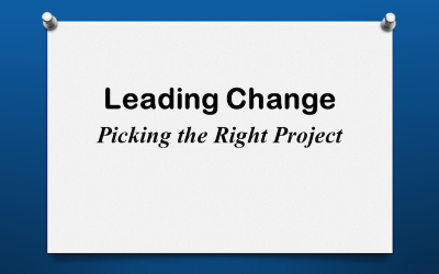 Leading Change: Picking the Right Project