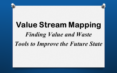 VSM Finding Value, Waste & Tools to Improve the Future State