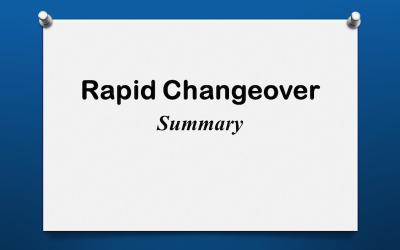 Rapid Changeover Summary