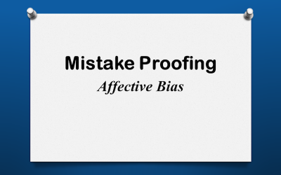 Mistake Proofing: Affective Bias