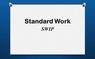 Standard Work: SWIP