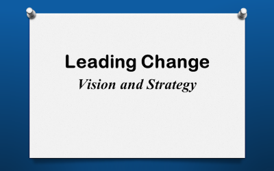 Leading Change: Vision and Strategy