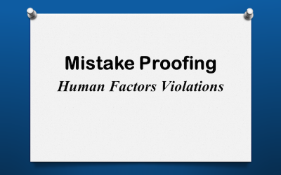 Mistake Proofing: Human Factors Violations